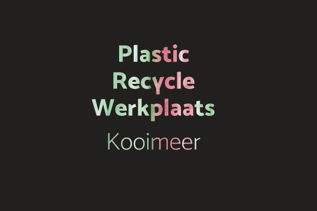 Plastic Recycle Werktplaats Kooimeer